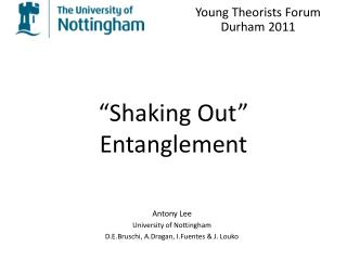 """Shaking Out"" Entanglement"