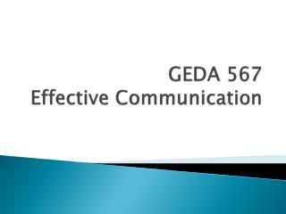 GEDA 567 Effective Communication