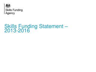 Skills Funding Statement –2013-2016