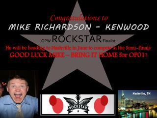 Congratulations to MIKE RICHARDSON – KENWOOD OPW  ROCKSTAR  Finalist