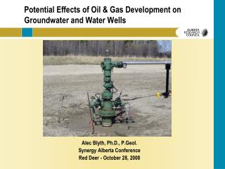 Potential Effects of Oil  Gas Development on Groundwater and Water Wells