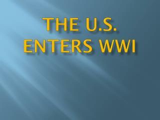 The U.S. Enters WWI