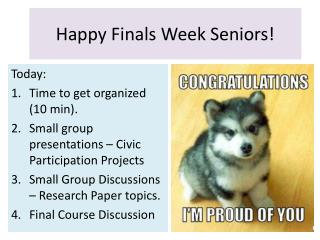 Happy Finals Week Seniors!