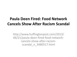 Paula Deen Fired: Food Network Cancels Show After Racism Scandal