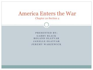 America Enters the War Chapter 20 Section 4