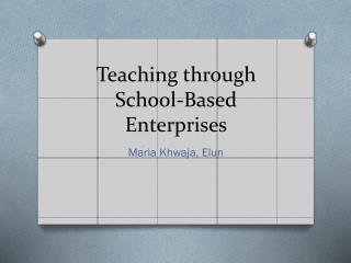 Teaching through School-Based Enterprises