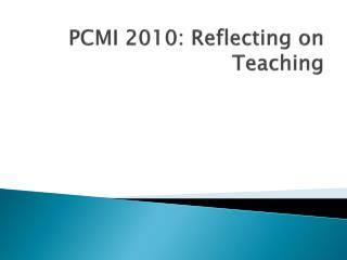 PCMI 2010: Reflecting on Teaching