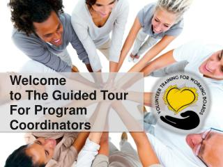 Welcome  to The Guided Tour  For Program Coordinators