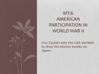 Mt:6  American participation in World War II