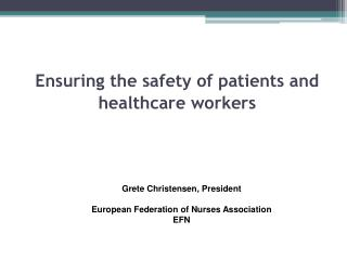 Ensuring  the  safety  of patients and  healthcare workers