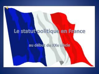 Le  statut politique  en France