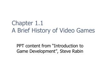 Chapter 1.1 A Brief History of Video Games
