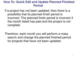 How To:  Quick Edit and  Update Planned Finished Period
