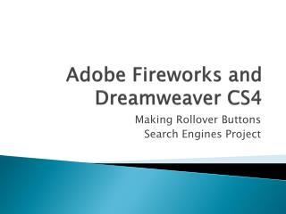 Adobe Fireworks  and Dreamweaver CS4