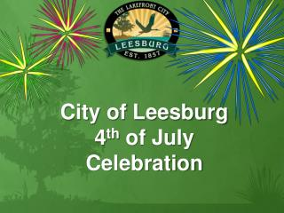 City of Leesburg  4 th  of July Celebration