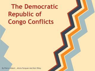 The Democratic Republic of Congo Conflicts