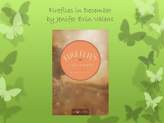 Fireflies in December  by Jenifer Erin  Valent