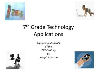 7 th  Grade Technology Applications