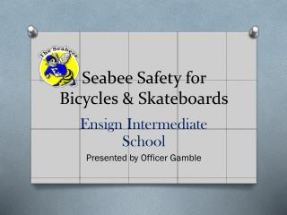 Seabee Safety for Bicycles & Skateboards