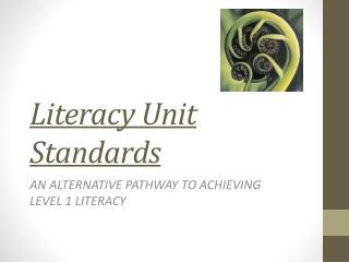 Literacy Unit Standards