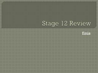 Stage 12 Review