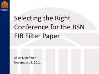 Selecting the Right Conference for  the BSN FIR  Filter Paper