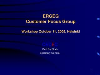 ERGEG Customer Focus Group   Workshop October 11, 2005, Helsinki