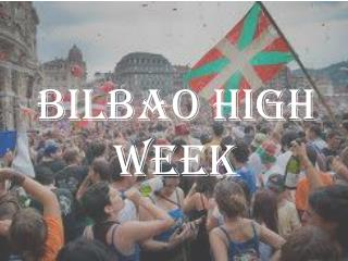 BILBAO HIGH WEEK