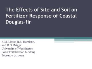 The Effects of Site and Soil on  Fertilizer  Response of Coastal Douglas-fir