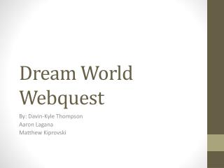 Dream World  Webquest