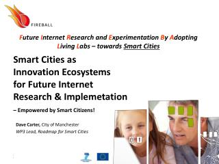 Smart Cities as  Innovation Ecosystems  for Future Internet  Research & Implemetation