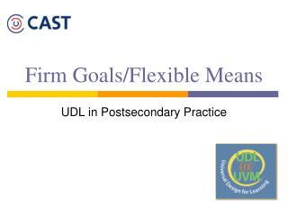 Firm Goals/Flexible Means