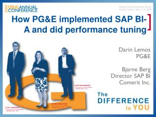 How PGE implemented SAP BI-A and did performance tuning