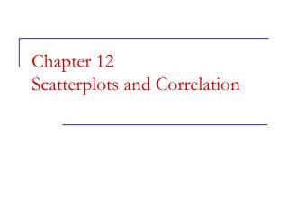Chapter 12 Scatterplots and Correlation