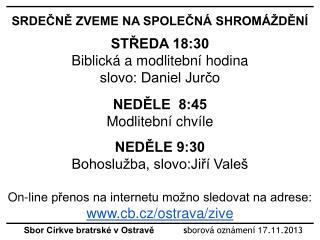 Sbor Církve bratrské v Ostravě             s borová oznámení  17 . 11 .2013