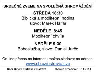 Sbor Církve bratrské v Ostravě             s borová oznámení  10 . 11 .2013