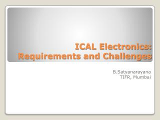 ICAL Electronics: Requirements and Challenges