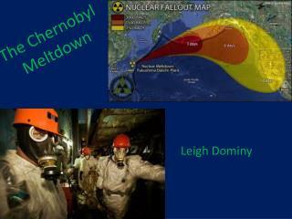 The Chernobyl  Meltdown