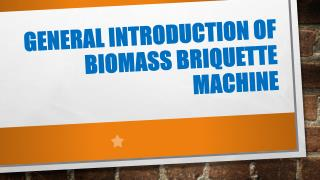 General Introduction Of Biomass Briquette Machine