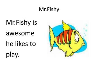 Mr.Fishy