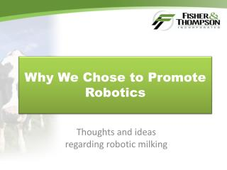 Why We Chose to Promote Robotics
