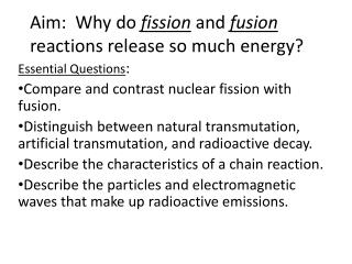 Aim:  Why do  fission  and  fusion  reactions release so much energy?