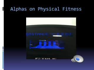 Alphas on Physical Fitness