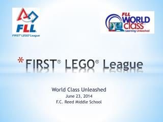 FIRST ®  LEGO ®  League