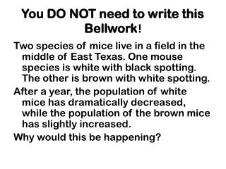 You DO NOT need to write this Bellwork !