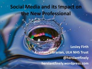 Social Media and its Impact on the New Professional