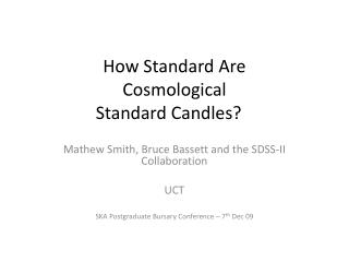 How Standard Are  Cosmological  Standard Candles?