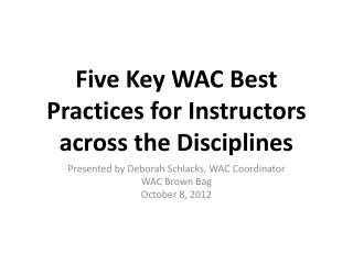 Five Key WAC Best Practices for Instructors across the Disciplines
