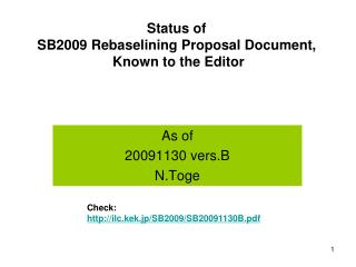 Status of  SB2009 Rebaselining Proposal Document,  Known to the Editor