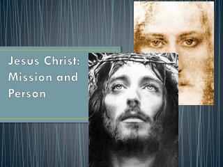 Jesus Christ: Mission and Person